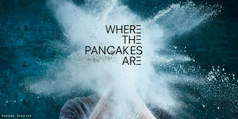 Where the Pancakes are...