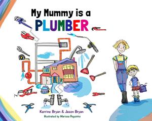 My Mummy is a Plumber - Kerrine Bryan