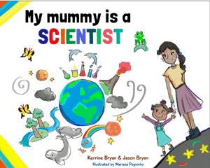My Mummy is a Scientist - Kerrine Bryan