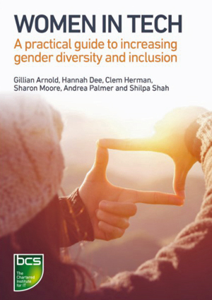 Women in Tech - a practical guide to increasing gender diversity and inclusion