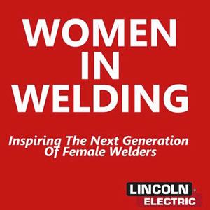 Lincoln Electric Women in Welding